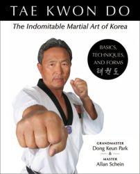 Tae kwon do the indomitable martial art of korea tae kwon do the